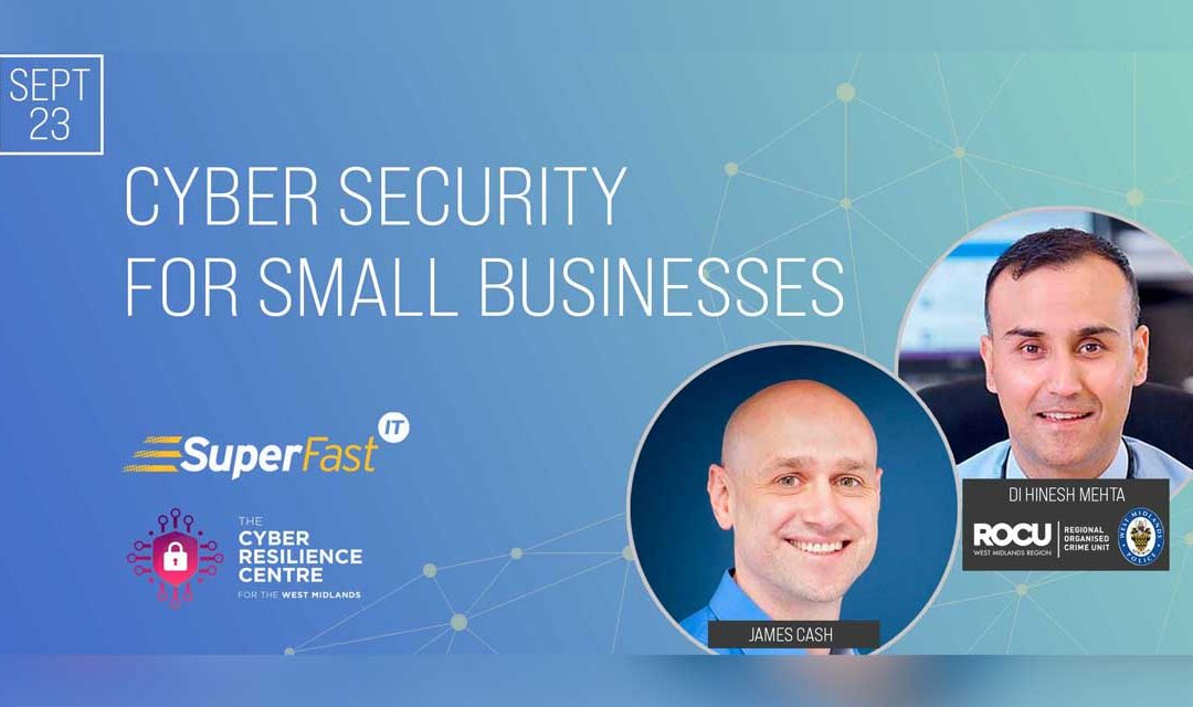Cyber Security For Small Businesses Webinar